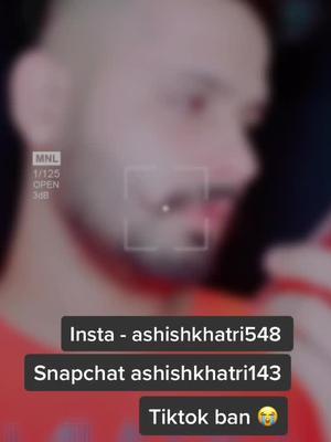 instagram I'd (ashishkhatri548) plz followmeh all tiktokfamily #ashishkhatri #viralvideo #tiktok_india