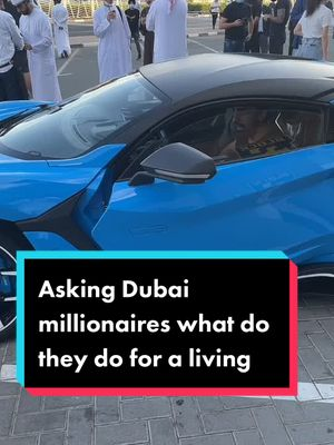 Asking Dubai millionaires what do they do for a living @mo_vlogs @1ahmadm @lana.rose786  #fyp #ceoayman #viral #famous #dubai #uae #millionaires #car tiktok